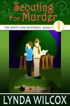 Scouting for Murder - The Verity Long Mysteries, #3 ebook by