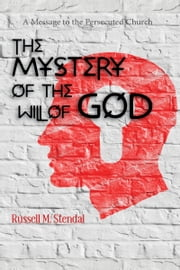 The Mystery of the Will of God ebook by Russell Stendal
