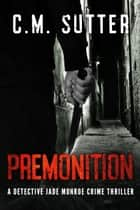 Premonition ebook by C.M. Sutter