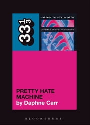 Nine Inch Nails' Pretty Hate Machine ebook by Daphne Carr