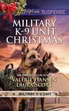 Military K-9 Unit Christmas: Christmas Escape (Military K-9 Unit) / Yuletide Target (Military K-9 Unit) (Mills & Boon Love Inspired Suspense) ekitaplar by Valerie Hansen, Laura Scott