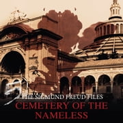 A Historical Psycho Thriller Series - The Sigmund Freud Files, Episode 5: Cemetery of the Nameless audiobook by Heiko Martens