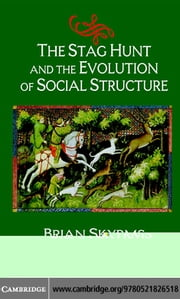 Stag Hunt & Evolution of Soc Struct ebook by Skyrms, Brian