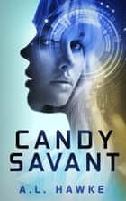 Candy Savant ebook by A.L. Hawke