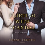 Flirting with Scandal audiobook by Chanel Cleeton