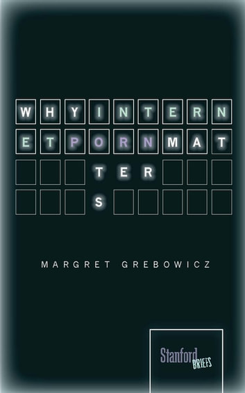 Why Internet Porn Matters ebook by Margret Grebowicz