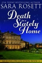 Death in a Stately Home ebook by Sara Rosett