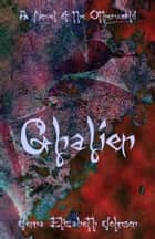 Ghalien: A Novel of the Otherworld eBook by Jenna Elizabeth Johnson
