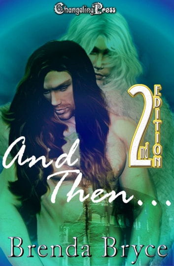 2nd Edition: And Then... ebook by Brenda Bryce