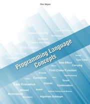 Programming Language Concepts - Improving your Software Development Skills ebook by Oliver Wegner