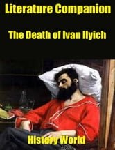 Literature Companion: The Death of Ivan Ilyich ebook by History World