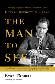 The Man to See ebook by Evan Thomas