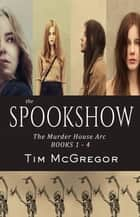 Spookshow Box Set ebook by Tim McGregor