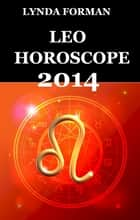 Leo Horoscope 2014 ebook by Lynda Forman