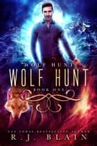 Wolf Hunt ebook by R.J. Blain