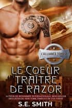 Le Cœur traître de Razor ebook by S.E. Smith