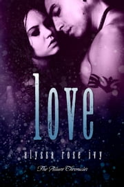 Love (The Allure Chronicles #4) ebook by Alyssa Rose Ivy