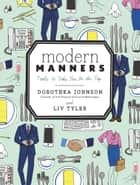 Modern Manners - Tools to Take You to the Top ebook by Dorothea Johnson, Liv Tyler