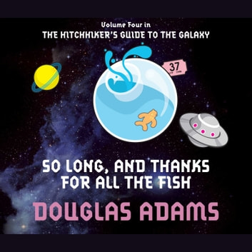 So long and thanks for all the fish audiobook by douglas for Thanks for all the fish
