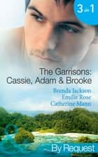 The Garrisons: Cassie, Adam & Brooke: Stranded with the Tempting Stranger (The Garrisons, Book 4) / Secrets of the Tycoon's Bride (The Garrisons, Book 5) / The Executive's Surprise Baby (The Garrisons, Book 6) (Mills & Boon By Request) eBook by Brenda Jackson, Emilie Rose, Catherine Mann