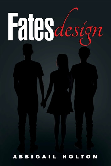 Fates Design ebook by Abbigail Holton