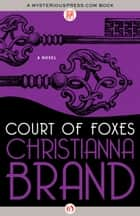 Court of Foxes ebook by Christianna Brand