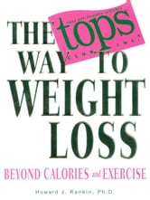 The TOPS Way to Weight Loss ebook by Howard Rankins