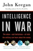 Intelligence in War ebook by John Keegan