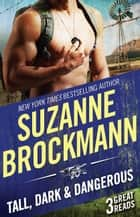 Tall, Dark And Dangerous - 3 Book Box Set ebook by Suzanne Brockmann