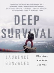 Deep Survival: Who Lives, Who Dies, and Why ebook by Kobo.Web.Store.Products.Fields.ContributorFieldViewModel