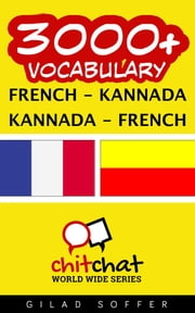 3000+ Vocabulary French - Kannada ebook by Gilad Soffer