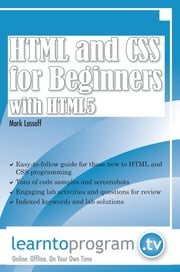 HTML and CSS for Beginners with HTML5 ebook by Mark A Lassoff