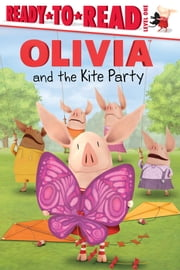 OLIVIA and the Kite Party - with audio recording ebook by Alex Harvey,Patrick Spaziante
