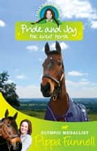 Pride and Joy the Event Horse - Book 7 ebook by Pippa Funnell, Jennifer Miles