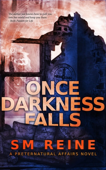 Once Darkness Falls - Preternatural Affairs, #7 ebook by SM Reine