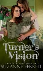 Turner's Vision ebook by Suzanne Ferrell