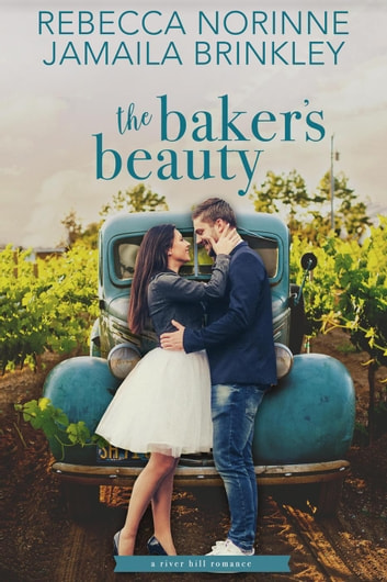 The Baker's Beauty - River Hill, #3 ebook by Rebecca Norinne,Jamaila Brinkley