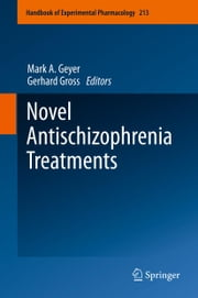 Novel Antischizophrenia Treatments ebook by Gerhard Gross,Mark A Geyer