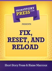Fix, Reset, and Reload ebook by Short Story Press