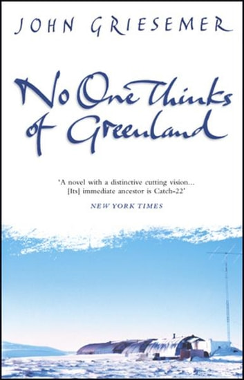 No-One Thinks Of Greenland ebook by John Griesemer