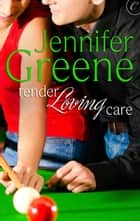 Tender Loving Care ebook by Jennifer Greene