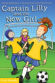 Captain Lilly and the New Girl ebook by Brenda Bellingham,Clarke MacDonald