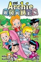 Archie Babies ebook by Kunkel, Mike