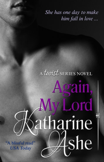 Again, My Lord - A Twist Series Novel ebook by Katharine Ashe