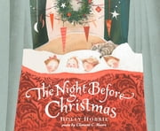 The Night Before Christmas ebook by Holly Hobbie,Clement Clarke Moore