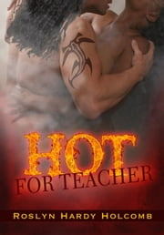 Hot for Teacher ebook by Roslyn Hardy Holcomb
