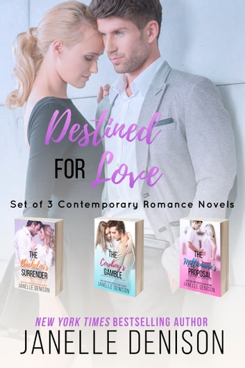 Destined For Love Series - Set of 3 Contemporary Romance Novels ebook by Janelle Denison