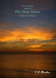 Clint Faraday Book 16: The Time Factor Collector's edition ebook by CD Moulton