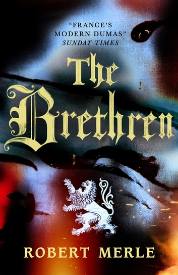 The Brethren (Fortunes of France 1) ebook by Robert Merle