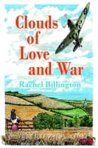 Clouds of Love and War ebook by Rachel Billington